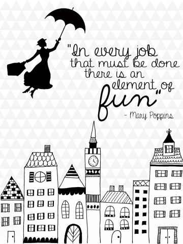 A Mary Poppins dá sempre bons conselhos.